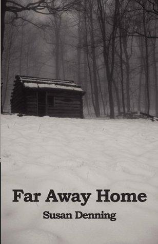 Far Away Home by Susan   Denning