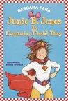 Junie B. Jones Is Captain Field Day by Barbara Park
