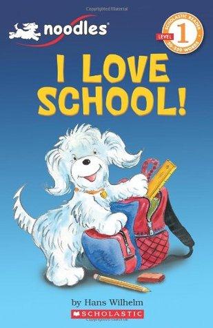 Scholastic Reader Level 1: Noodles: I Love School!
