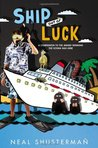 Ship Out of Luck by Neal Shusterman