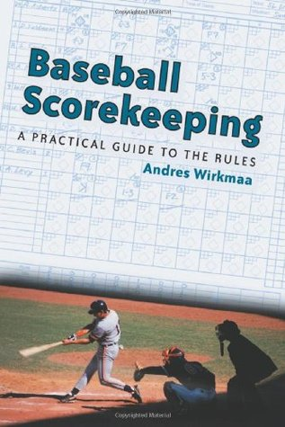 Baseball Scorekeeping: A Practical Guide to the Rules EPUB FB2 por Andres Wirkmaa