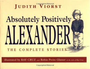 Absolutely, Positively Alexander by Judith Viorst