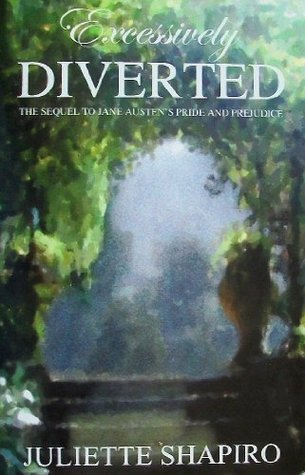 Excessively Diverted by Juliette Shapiro