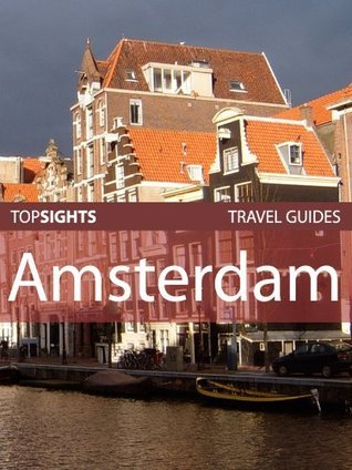 Top Sights Travel Guide: Amsterdam
