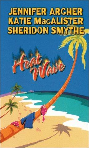 Heat Wave by Jennifer Archer
