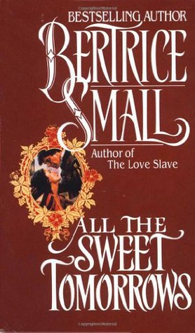Ebook All the Sweet Tomorrows by Bertrice Small TXT!