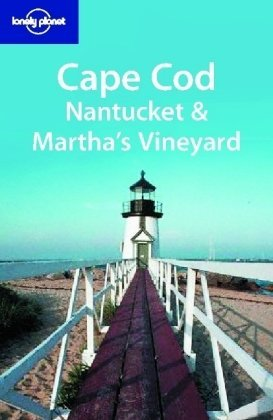 Lonely Planet Cape Cod, Nantucket & Martha's Vineyard (Lonely Planet Travel Guides)