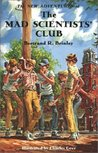 The New Adventures of the Mad Scientists' Club (Mad Scientists' Club, #2)