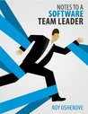 Book cover for Notes to a Software Team Leader: Growing Self Organizing Teams