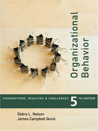 Organizational Behavior: Foundations, Reality and Challenges