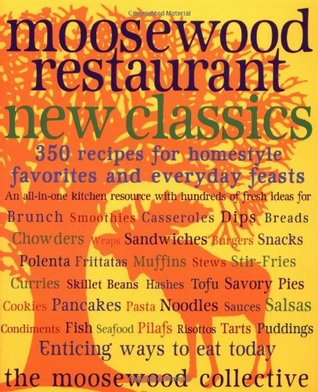 Moosewood Restaurant New Classics by The Moosewood Collective