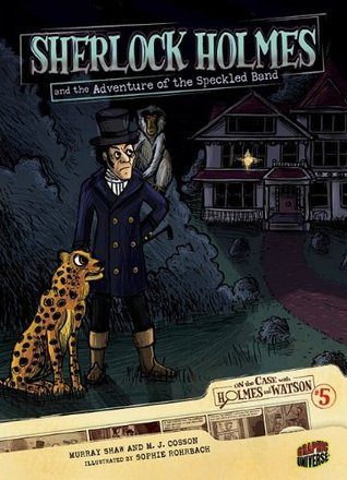 Sherlock Holmes and the Adventure of the Speckled Band (On the Case With Holmes & Watson, #5)
