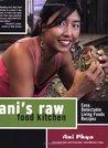 Ani's Raw Food Kitchen by Ani Phyo