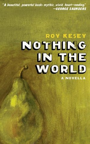 Nothing in the World by Roy Kesey