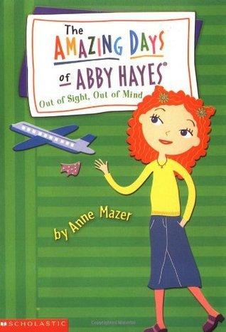 Out of Sight, Out of Mind (The Amazing Days of Abby Hayes, #9)