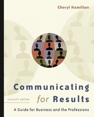 Communicating for Results: A Guide for Business and the Professions [with CD-ROM & InfoTrac]