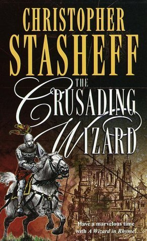 The Crusading Wizard by Christopher Stasheff