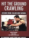 Hit the Ground Crawling: Lessons From 150,000 New Fathers