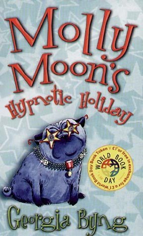 Molly Moon's Hypnotic Holiday (Molly Moon, #2.5)
