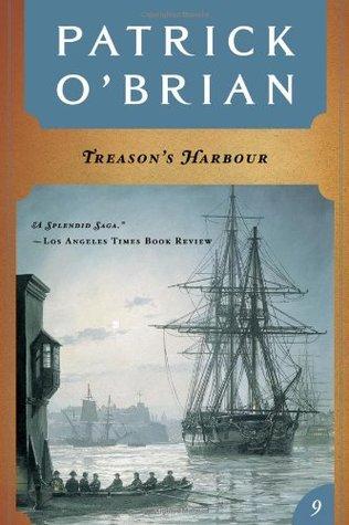 Treason's Harbour (Aubrey & Maturin #9)