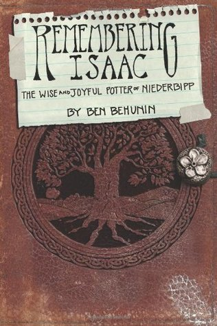 Remembering Isaac: The Wise and Joyful Potter of Niederbipp cover Ben Behunin pottery