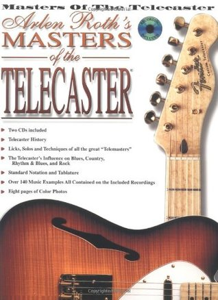 Arlen Roth's Masters of the Telecaster: Book & 2 CDs