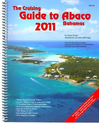 The Cruising Guide to Abaco, Bahamas: 2011