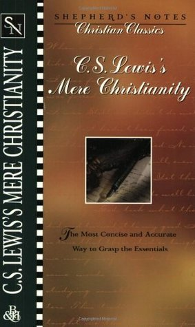 C.S. Lewis's Mere Christianity (Shepherd's notes)
