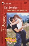 Tallchief: The Hunter (The Tallchiefs #9)