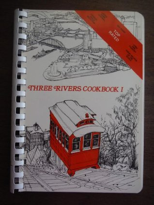 Three Rivers Cookbook I by Norma Sproull
