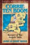 Corrie Ten Boom: Keeper of the Angels' Den (Chrisitan Heroes: Then & Now)