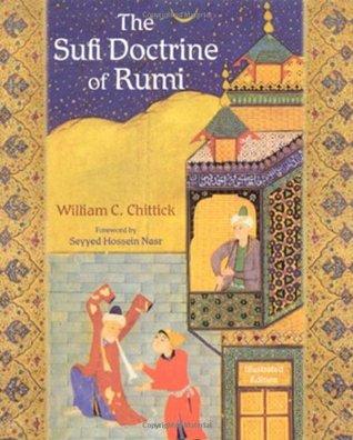 The Sufi Doctrine of Rumi by William C. Chittick