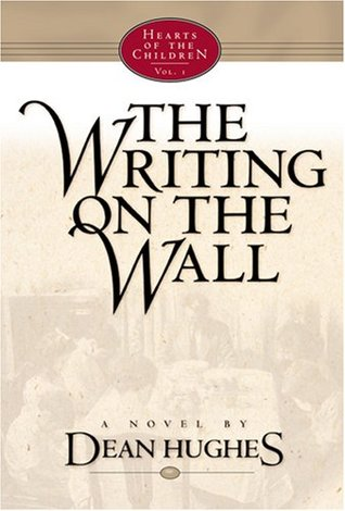 The Writing on the Wall by Dean Hughes
