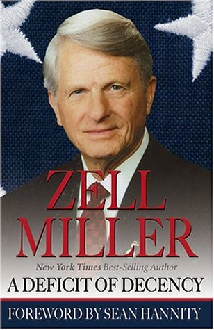 A Deficit of Decency by Zell Miller