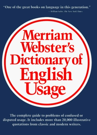 Merriam Websters Dictionary Of English Usage By E Ward Gilman