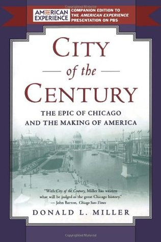 City of the Century by Donald L. Miller
