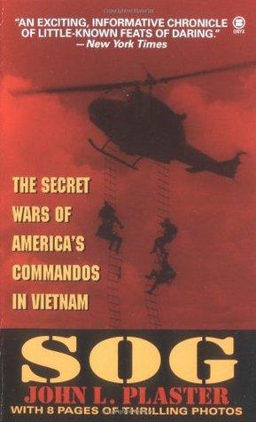 SOG: Secret Wars of America's Commandos in Vietnam