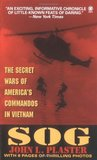 SOG: Secret Wars of America's Commandos in Vietnam