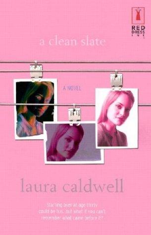 A Clean Slate by Laura Caldwell