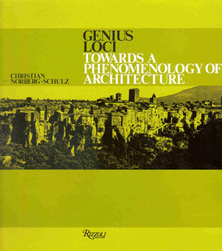 Genius Loci: Towards a Phenomenology of Architecture