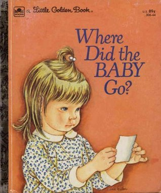 Where Did The Baby Go? by Sheila Hayes