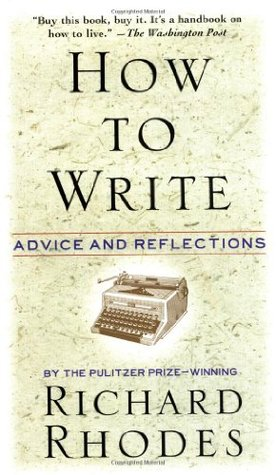 How to Write by Richard Rhodes