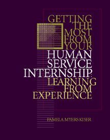 Getting the Most from Your Human Service Internship: Learning from Experience