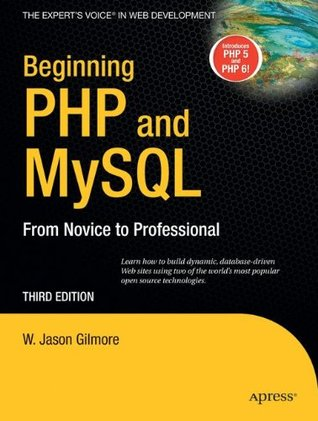 Beginning PHP and MySQL by W. Jason Gilmore