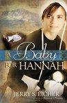 A Baby for Hannah (Hannah's Heart, #3)