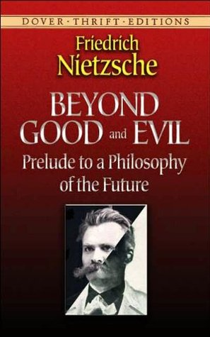 Beyond Good and Evil: Prelude to a Philosophy of the Future. Unabridged edition