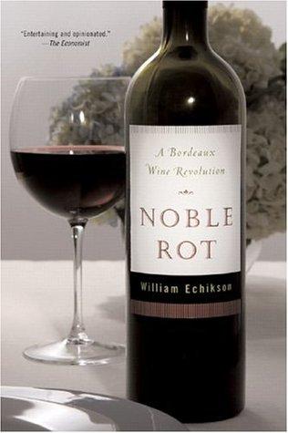 Noble Rot: A Bordeaux Wine Revolution