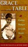 Grace at the Table: Ending Hunger in God's World
