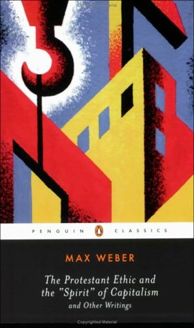 The Protestant Ethic and the Spirit of Capitalism and Other W... by Max Weber