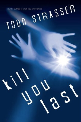 Kill You Last (Thrillogy, #3)